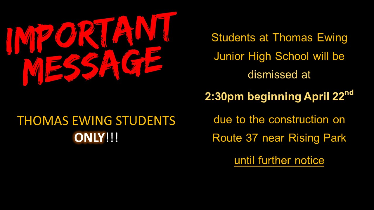 Notice for Thomas Ewing students, regarding temporary dismal time change